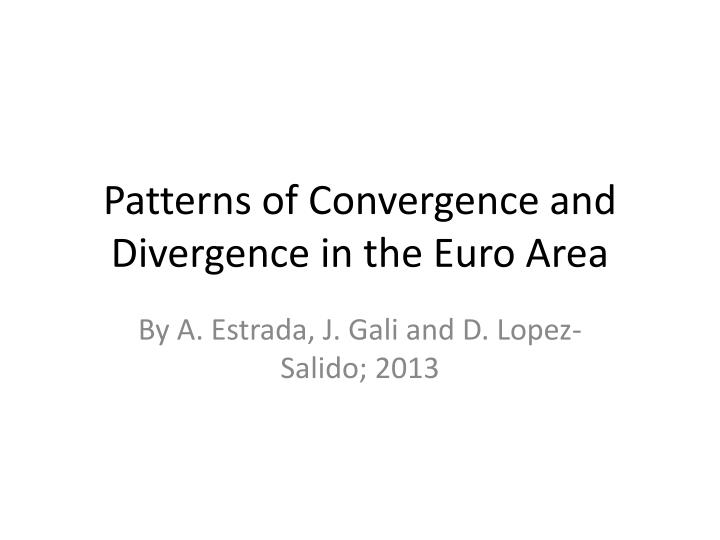 patterns of convergence and divergence in the euro area n.