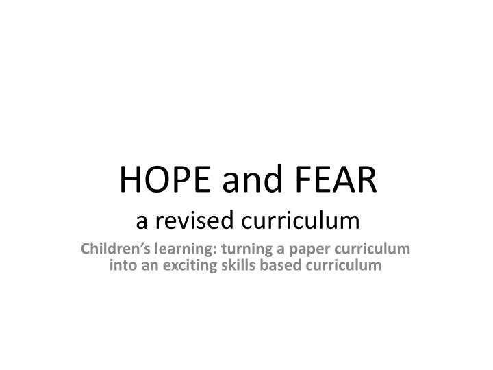 hope and fear a revised curriculum n.