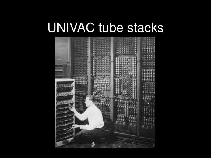 UNIVAC tube stacks
