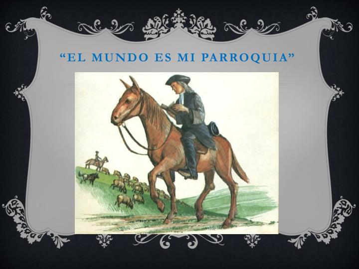 """El mundo es mi parroquia"""