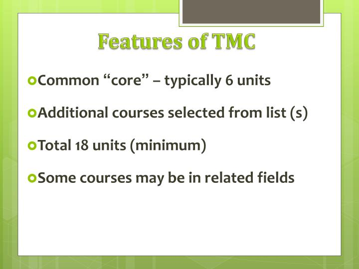 Features of TMC