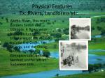 physical features ex rivers landforms etc1
