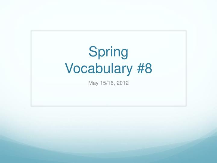 spring vocabulary 8 n.