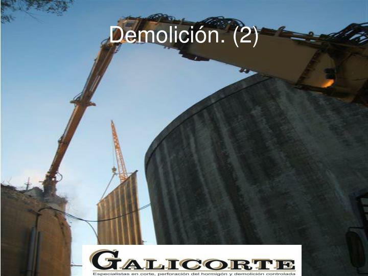 Demolición. (2)