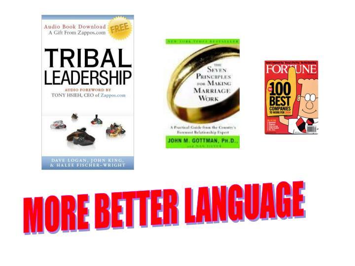 MORE BETTER LANGUAGE