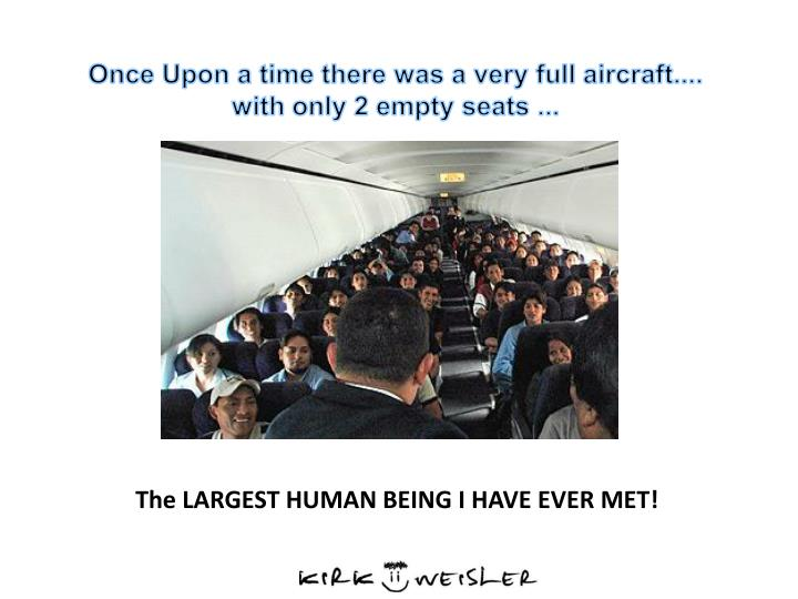 Once Upon a time there was a very full aircraft....