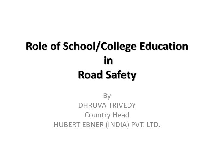 role of school college education in road safety n.