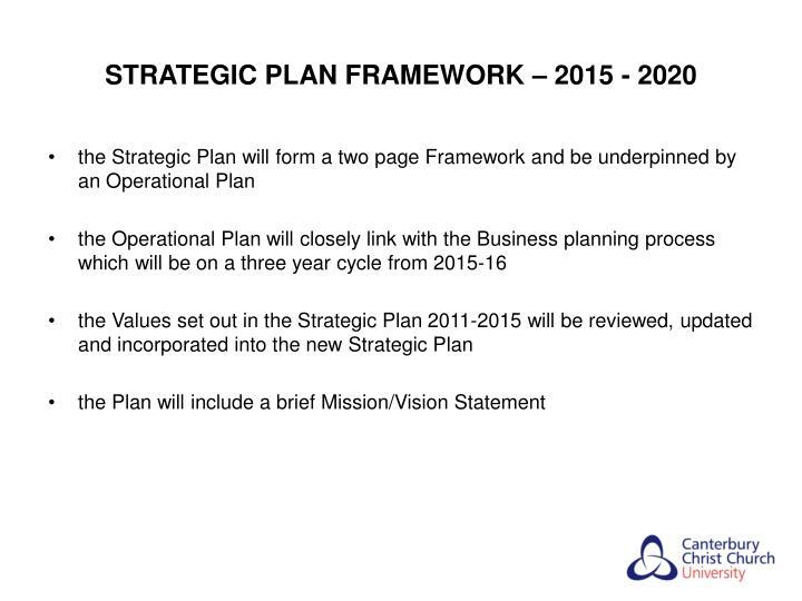 STRATEGIC PLAN FRAMEWORK – 2015 - 2020