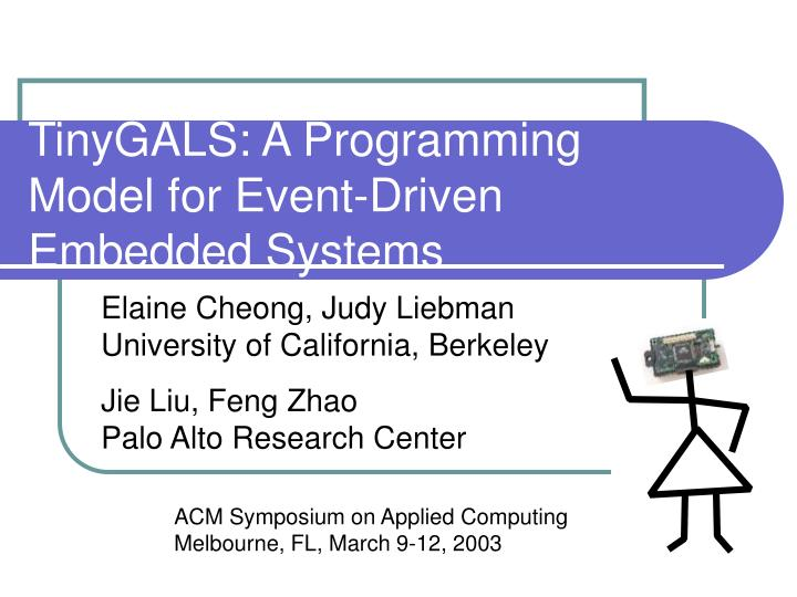 Tinygals a programming model for event driven embedded systems