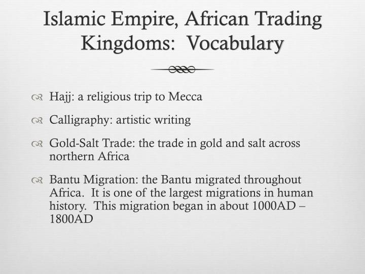 Islamic Empire, African Trading Kingdoms:  Vocabulary