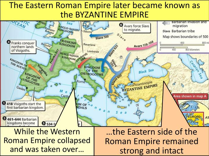 The Eastern Roman Empire later became known as the