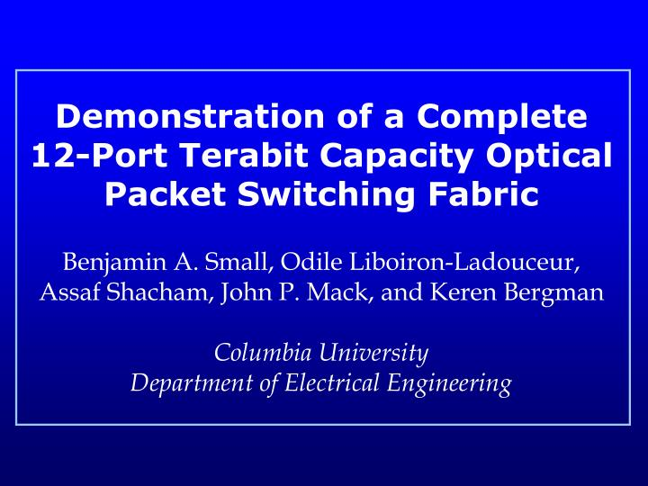 demonstration of a complete 12 port terabit capacity optical packet switching fabric n.