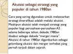 akuisisi sebagai strategi yang populer di tahun 1980an1