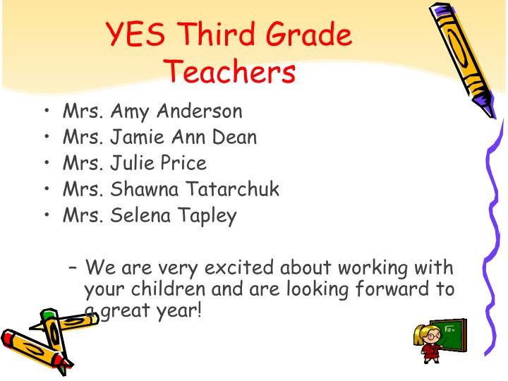 Yes third grade teachers