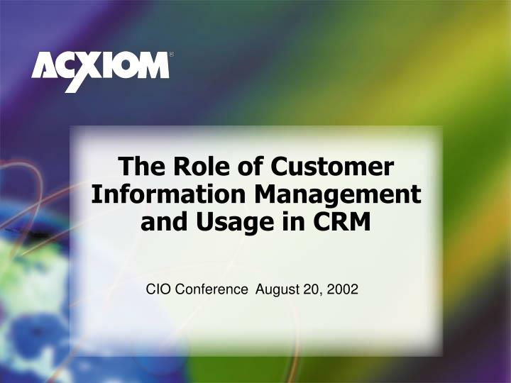 the role of customer information management and usage in crm n.