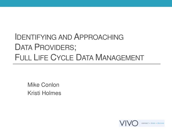 identifying and approaching data providers full life cycle data management n.