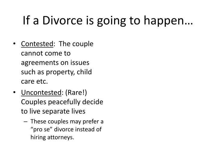 If a Divorce is going to happen…