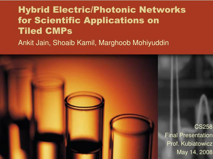 hybrid electric photonic networks for scientific applications on tiled cmps n.