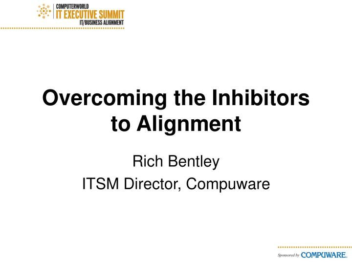 overcoming the inhibitors to alignment n.