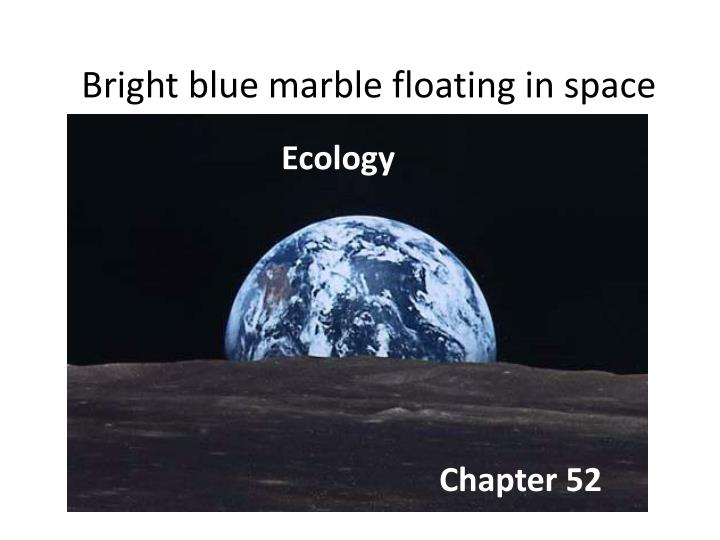 bright blue marble floating in space n.
