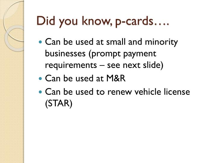 Did you know, p-cards….