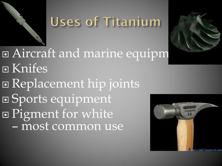 Uses of Titanium