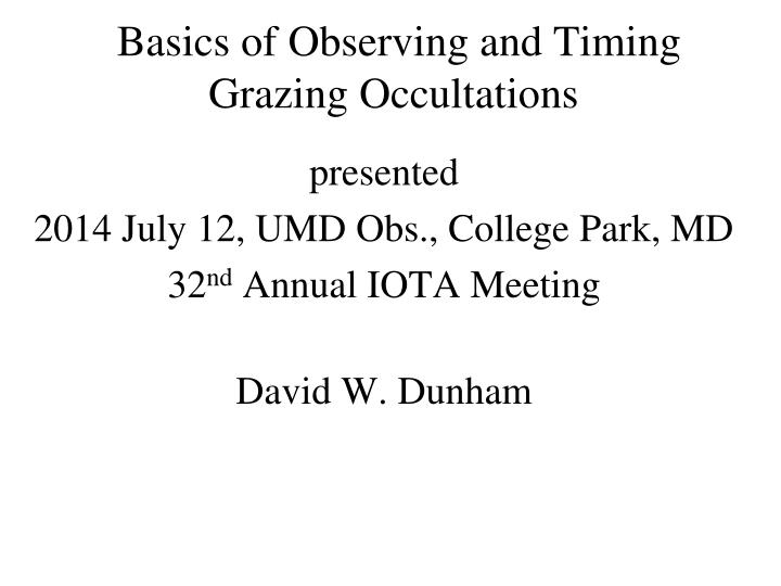PPT - Basics of Observing and Timing Grazing Occultations