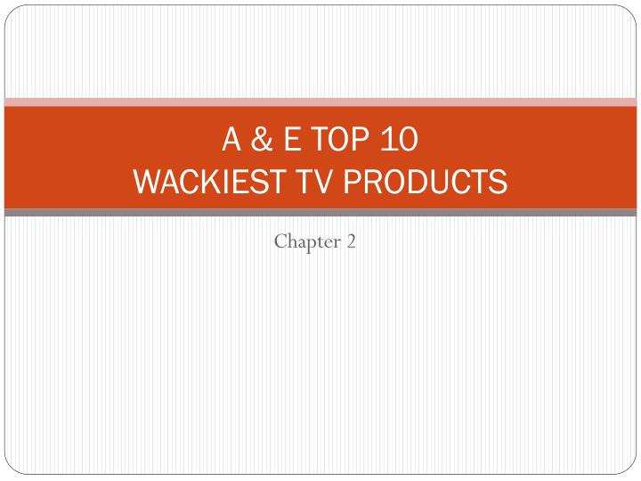 a e top 10 wackiest tv products n.