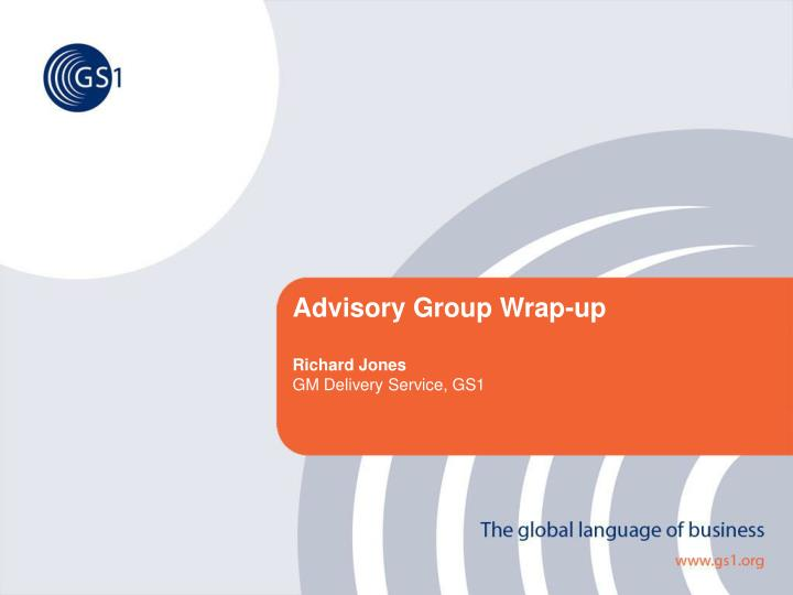 advisory group wrap up richard jones gm delivery service gs1 n.