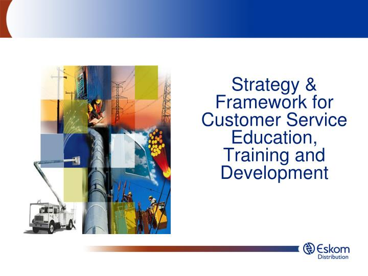 customer service training ppt a strategy and framework for world class customer service