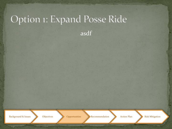 Option 1: Expand Posse Ride