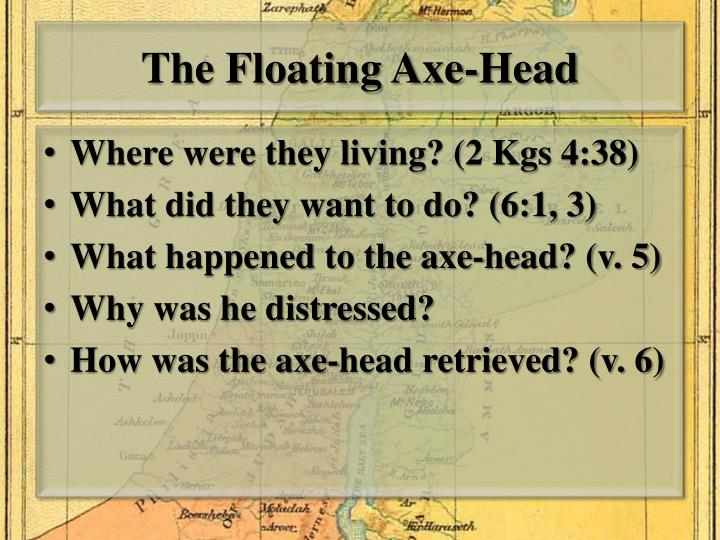 The Floating Axe-Head