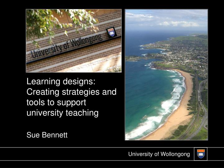 learning designs creating strategies and tools to support university teaching sue bennett n.
