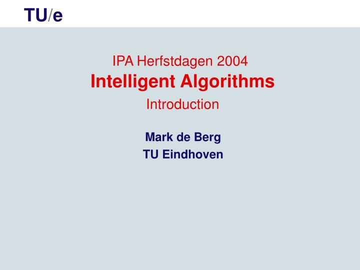 ipa herfstdagen 2004 intelligent algorithms introduction n.