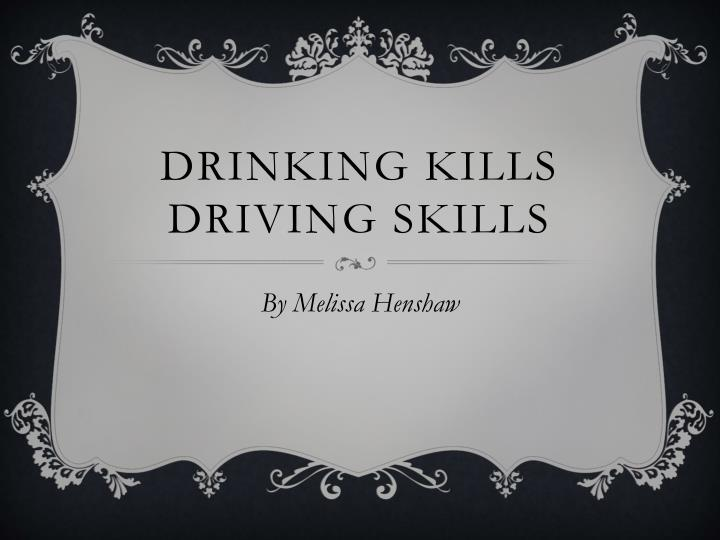 drinking kills driving skills n.