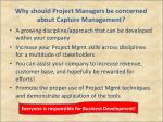 why should project managers be concerned about capture management