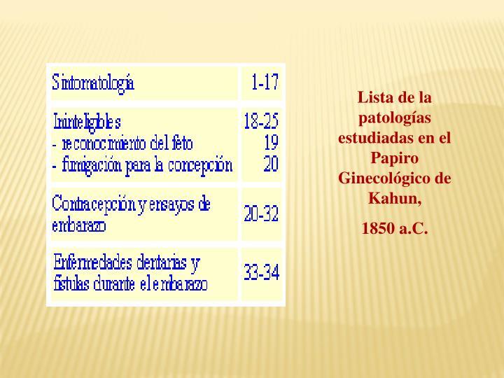Lista de la patologías estudiadas en el Papiro Ginecológico de Kahun