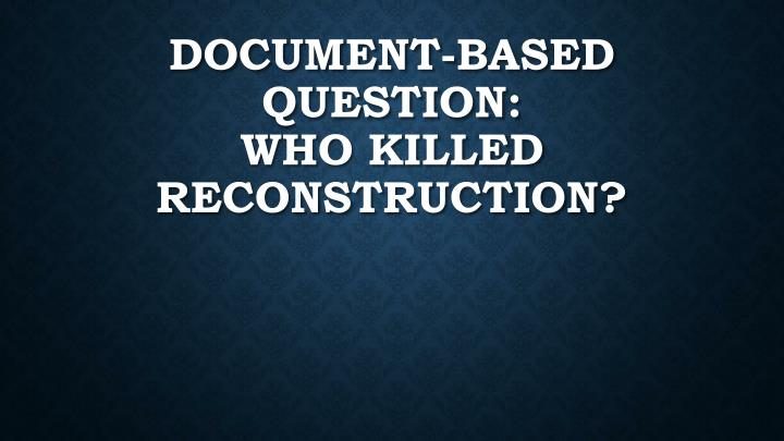 Who Killed Reconstruction Research Paper Sample August 2019