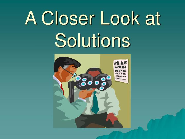 a closer look at solutions n.