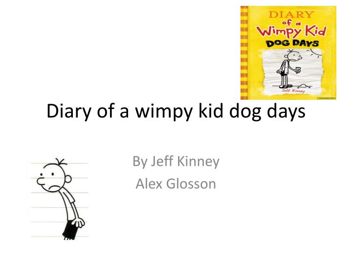 Ppt Diary Of A Wimpy Kid Dog Days Powerpoint Presentation Free Download Id 2721452