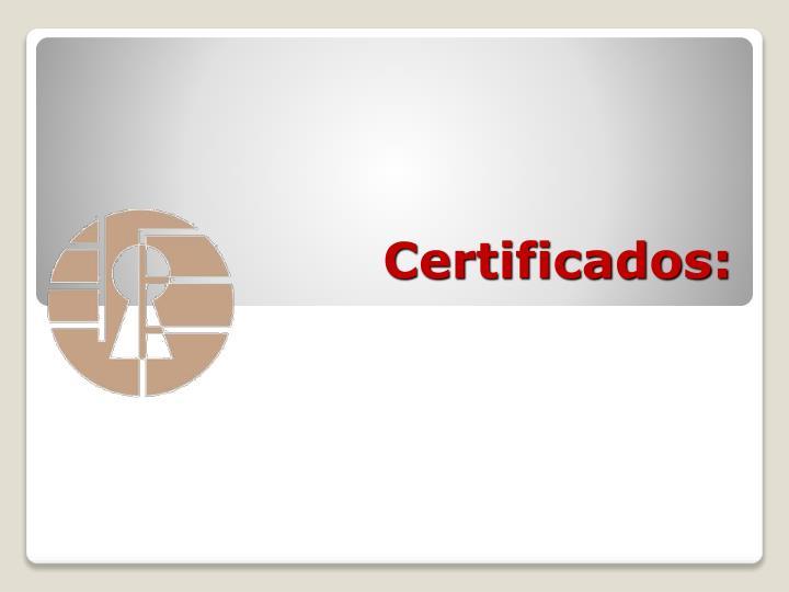 Certificados: