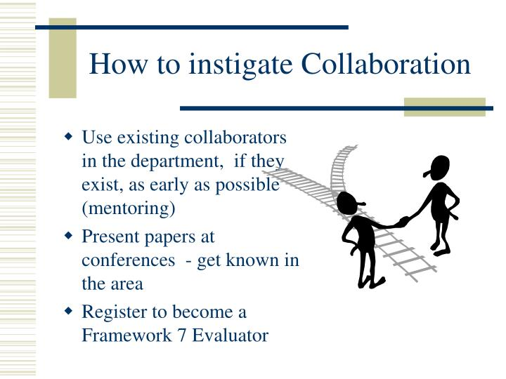 How to instigate Collaboration