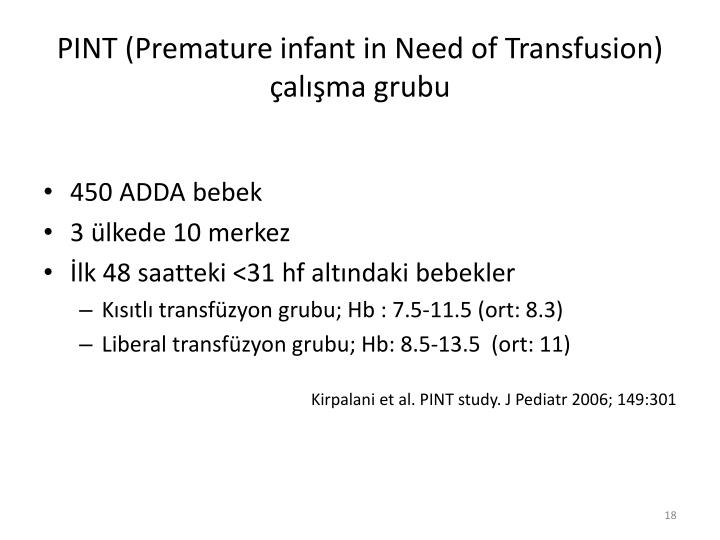 PINT (Premature infant in Need of Transfusion) çalışma grubu