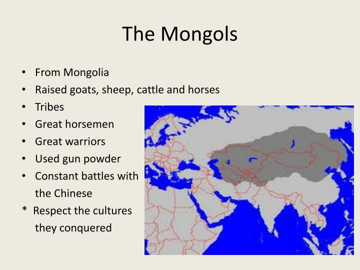 the interaction between the mongols and the many different cultures they conquered Many states, successful in their state-building efforts, enjoyed considerable longevity and impact on the people they ruled islamic dynasties the mongol invasions and the black death left the islamic world in tatters.