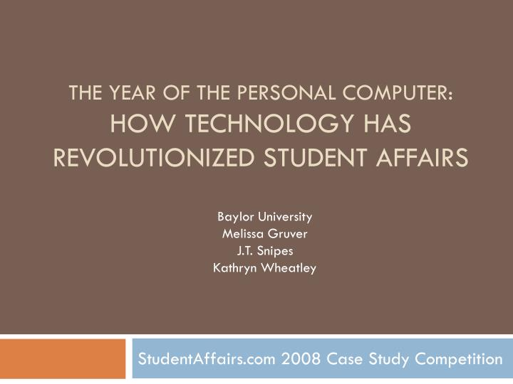 the year of the personal computer how technology has revolutionized student affairs n.