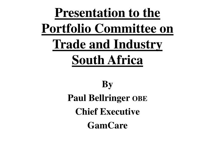 presentation to the portfolio committee on trade and industry south africa n.