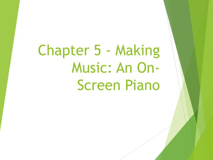 chapter 5 making music an on screen piano n.