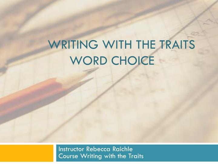writing with the traits word choice n.