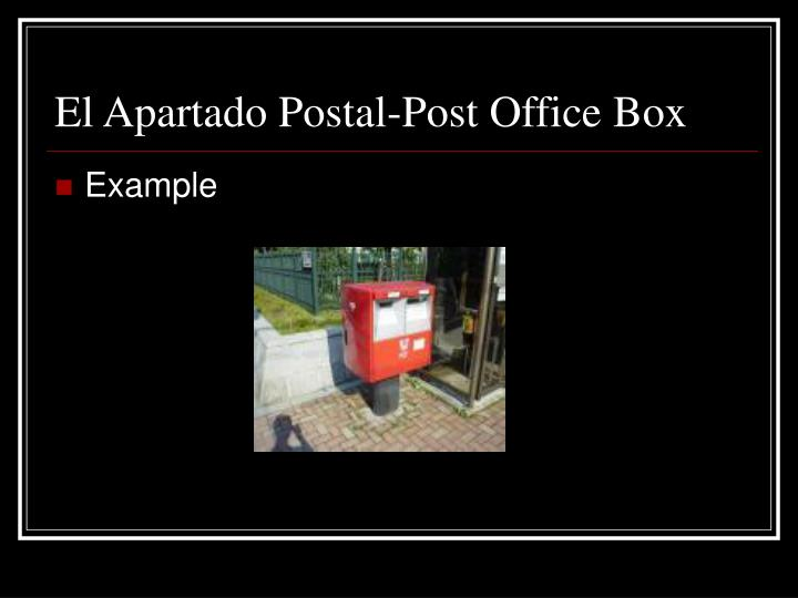 El Apartado Postal-Post Office Box
