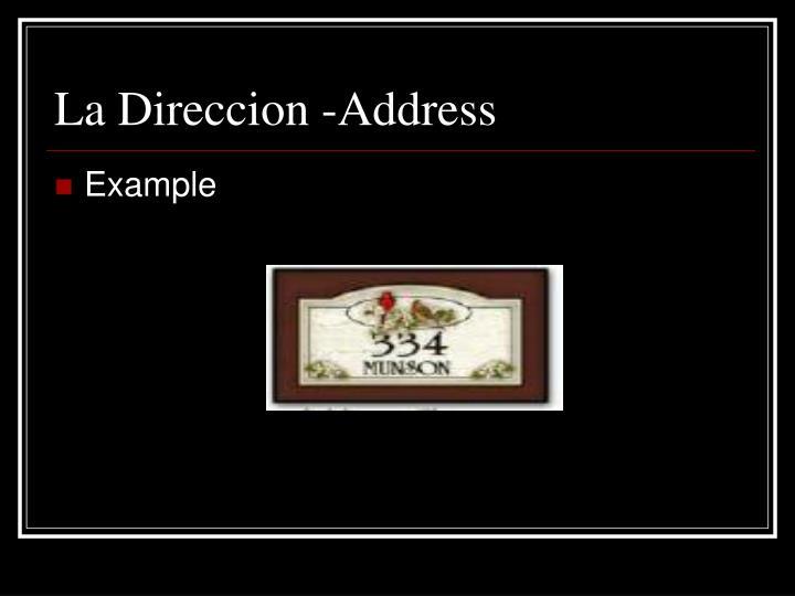 La Direccion -Address